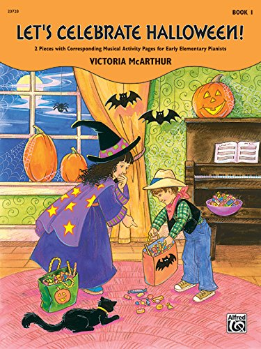 Let's Celebrate Halloween!, Bk 1: 2 Pieces with Corresponding Musical Activity Pages for Early Elementary Pianists ()