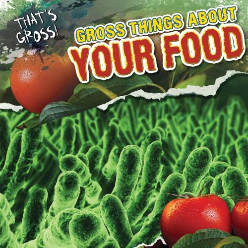 Gross Things About Your Food (That's Gross!)