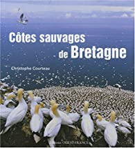 Côtes sauvages de Bretagne par Christophe Courteau