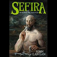 Sefira and Other Betrayals (English Edition)