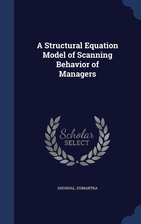 Download A Structural Equation Model of Scanning Behavior of Managers PDF