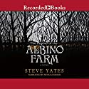 The Legend of the Albino Farm Audiobook by Steve Yates Narrated by Nina Alvamar