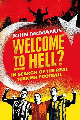 Pdf Travel Welcome to Hell?: In Search of the Real Turkish Football