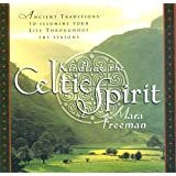 Kindling the Celtic Spirit: Ancient Traditions to Illumine Your Life Through the Seasons