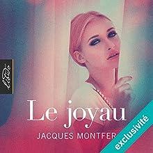 Le joyau | Livre audio Auteur(s) : Jacques Montfer Narrateur(s) : Lionel Monier