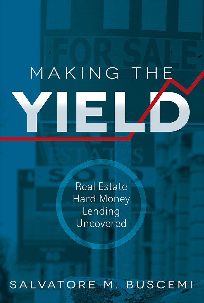 Making The Yield: Real Estate Hard Money Lending Uncovered by Advantage Media Group