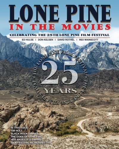 Lone Pine in the Movies: Celebrating the 25th Lone Pine Film Festival