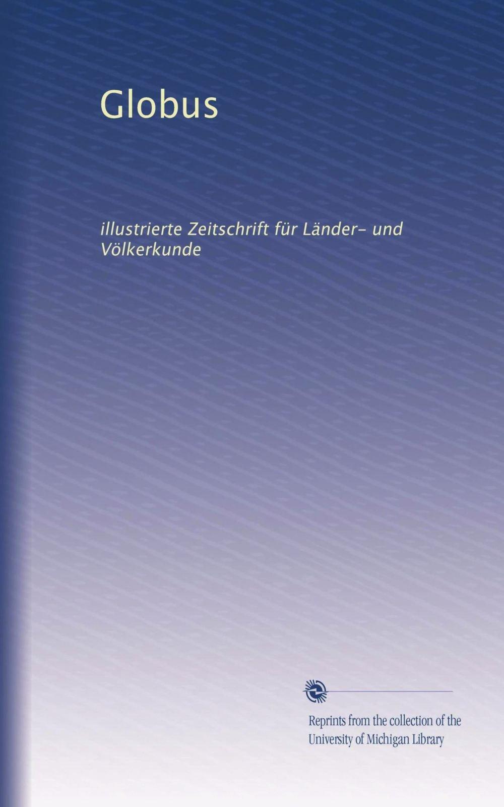 Download Globus: illustrierte Zeitschrift für Länder- und Völkerkunde (Volume 26) (German Edition) pdf epub