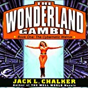 The Cybernetic Walrus: The Wonderland Gambit, Book 1 | Jack L. Chalker