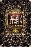 """Dystopia Utopia Short Stories (Gothic Fantasy)"" av Dave Golder"
