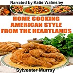 Home Cooking American Style from the Heartlands | Sylvester Murray