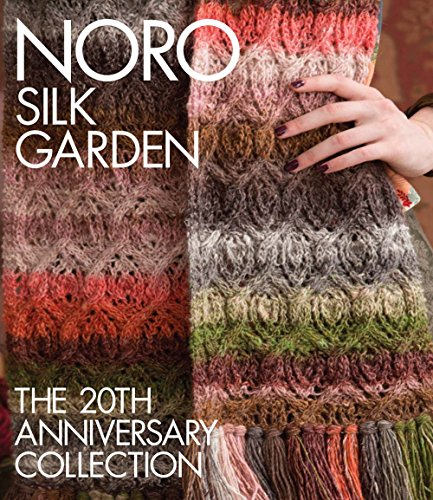 Knitting Mohair Patterns (Noro Silk Garden: The 20th Anniversary Collection (Knit Noro Collection))