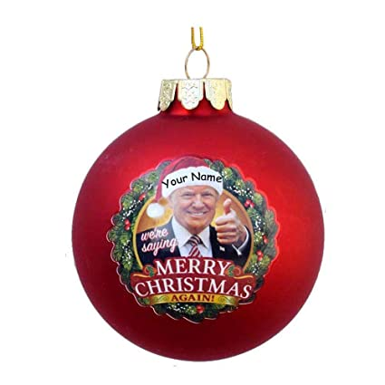 Amazon.com: Personalized Donald Trump 2018 Christmas Ornament - We ...