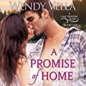 A Promise of Home: A Lake Howling Novel, Book 1 Audiobook by Wendy Vella Narrated by Heather Prince