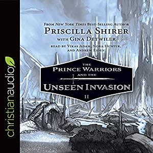 The Prince Warriors and the Unseen Invasion Audiobook