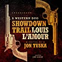 Showdown Trail: A Western Duo Audiobook by Louis L'Amour, Jon Tuska Narrated by Jim Gough