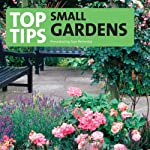 Top Tips for Small Gardens | Tom Petherick