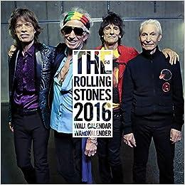 The Rolling Stones 2016 Calendar: Amazon.es: Mick Jagger ...