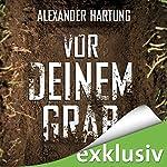 Vor deinem Grab (Jan Tommen 2)   Alexander Hartung