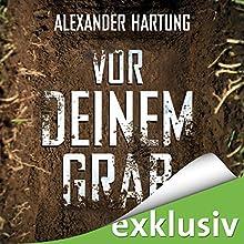 Vor deinem Grab (Jan Tommen 2) Hörbuch von Alexander Hartung Gesprochen von: Martin L. Schäfer