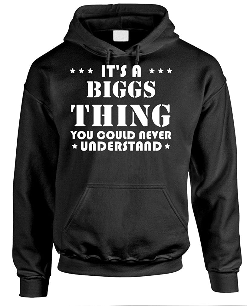 Youd Never Understand Its A Biggs Thing Pullover Hoodie