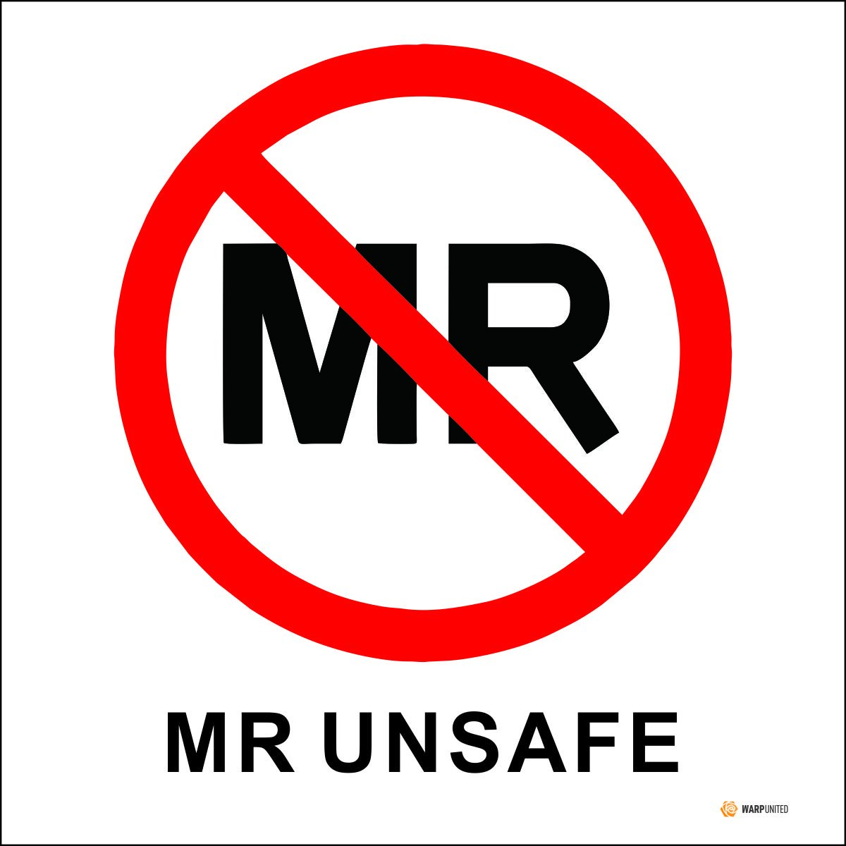 10-Pack MR UNSAFE Label MRI Unsafe Vinyl Sticker for Radiology 2 x 2 inch Waterproof Disinfectable IEC 62570:2014//ASTM F2503 Compliant Warp United MRTZ-02