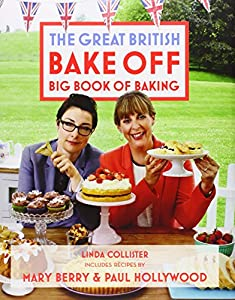 The Great British Bake Off Big Book of Baking