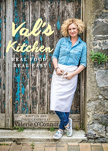 Val's Kitchen: Real Food, Real Easy by Valerie O'Connor