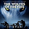 The Wolves of Freydis: A Carter Devereux Mystery Thriller, Book 2 Audiobook by JC Ryan Narrated by James Cramer