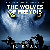 The Wolves of Freydis: A Carter Devereux Mystery Thriller, Book 2 | JC Ryan