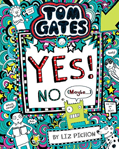 Tom Gates #8: Yes! No (Maybe...) [Paperback] [Jan 01, 2016] L - Eight Gates