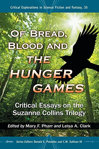 - Of Bread, Blood and the Hunger Games: Critical Essays on the Suzanne Collins Trilogy (Critical Explorations in Science Fiction and Fantasy)