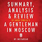 Summary, Analysis & Review of Amor Towles's A Gentleman in Moscow by Instaread | Instaread