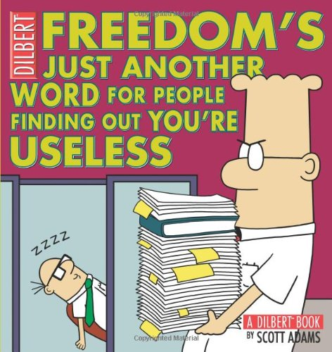 (Freedom's Just Another Word for People Finding Out You're Useless)