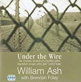 img - for Under the Wire: The Wartime Memoir of a Spitfire Pilot, Legendary Escape Artist and