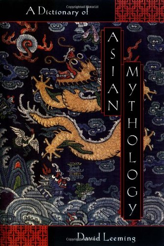 A Dictionary of Asian Mythology pdf (0195120523 epub)