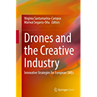Drones and the Creative Industry: Innovative Strategies for European SMEs (English Edition)