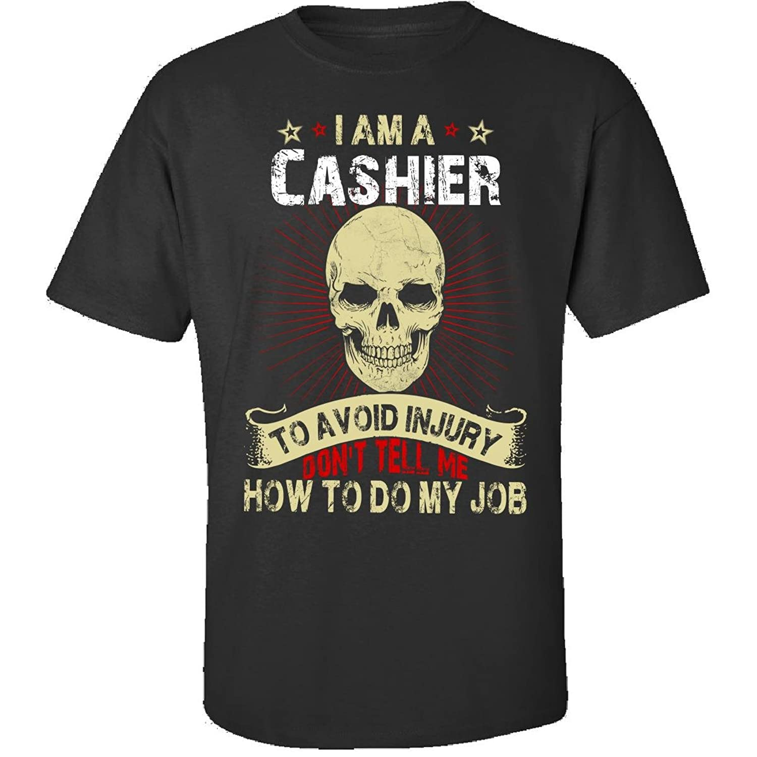 Im A Cashier Avoid Injury Dont Tell Me How To Do Job - Adult Shirt