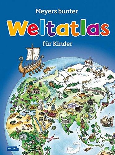 Meyers bunter Weltatlas für Kinder (Meyers Kinderlexika und Atlanten) Gebundenes Buch – 1. Oktober 1998 Daniela De Luca Anne Emmert FISCHER Meyers Kinderbuch 373737032X