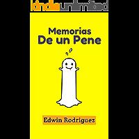 Memorias De Un Pene: ► Un libro para conocer anécdotas, ejercicios y datos curiosos aplicables a todo hombre, narrado…