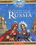 The Kingfisher Book of Tales from Russia, Mayhew, 0753452936