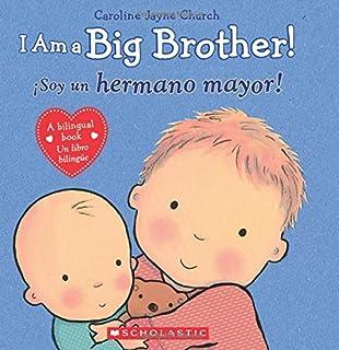 I Am a Big Brother! / íSoy un hermano mayor! (Spanish Edition)