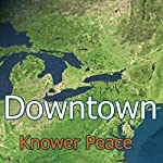 Downtown | Knower Peace