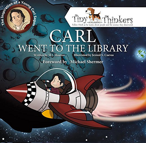 Carl Went To The Library: The Inspiration of a Young Carl Sagan (Tiny Thinkers Series)