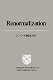 Renormalization: An Introduction to Renormalization, the Renormalization Group and the Operator-Product Expansion (Cambridge Monographs on Mathematical Physics)