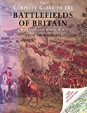 The Ordnance Survey Complete Guide to the Battlefields of Britain (Mermaid Books) by David Smurthwaite front cover