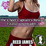 Cheer Captain's Reward: Futanari Cheerleaders 3 | Reed James