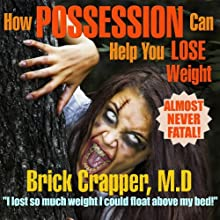 How Possession Can Help You Lose Weight Audiobook by Chris Dolley Narrated by Scott Coppola