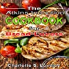 The Atkins Induction Cookbook for Bread Lovers