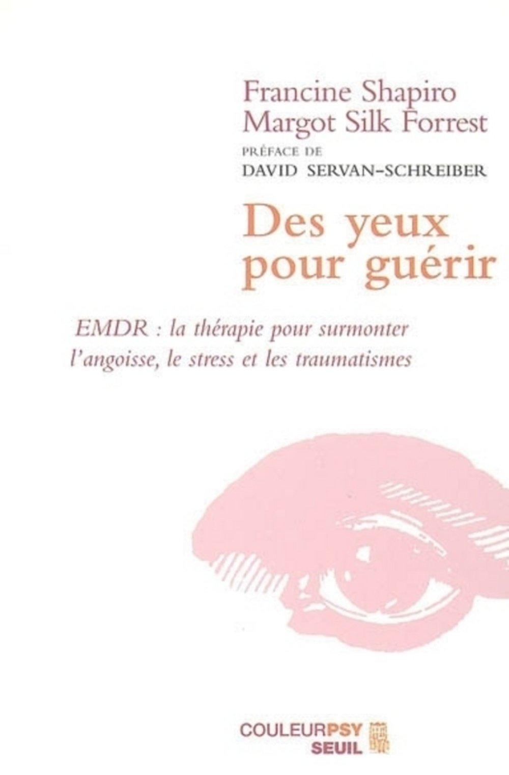 Des Yeux Pour Gua C Rir Emdr French Edition Francine Shapiro Margot Silk Forrest 9782020637442 Amazon Com Books